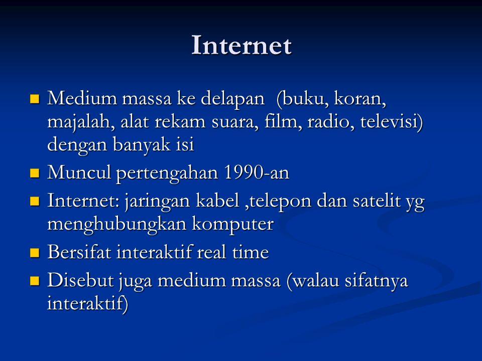 Internet Medium massa ke delapan (buku, koran, majalah, alat rekam suara, film, radio, televisi) dengan banyak isi.