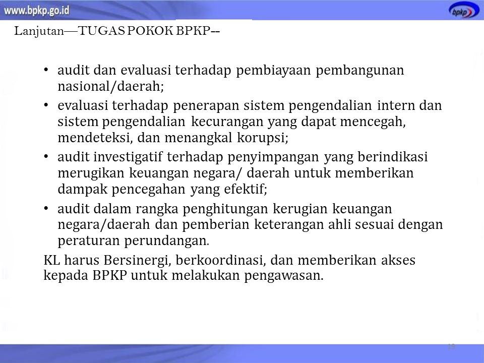 audit dan evaluasi terhadap pembiayaan pembangunan nasional/daerah;