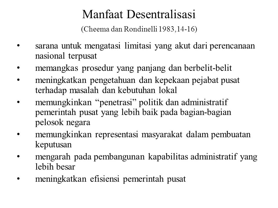 Manfaat Desentralisasi (Cheema dan Rondinelli 1983,14-16)