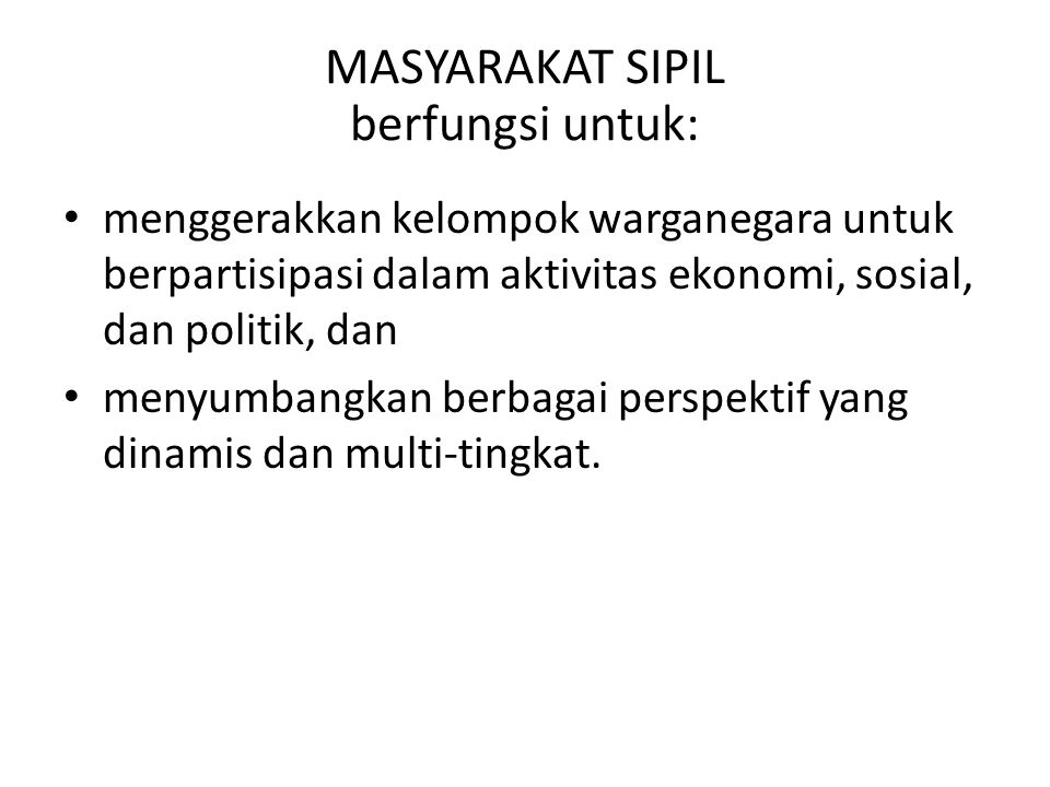 MASYARAKAT SIPIL berfungsi untuk: