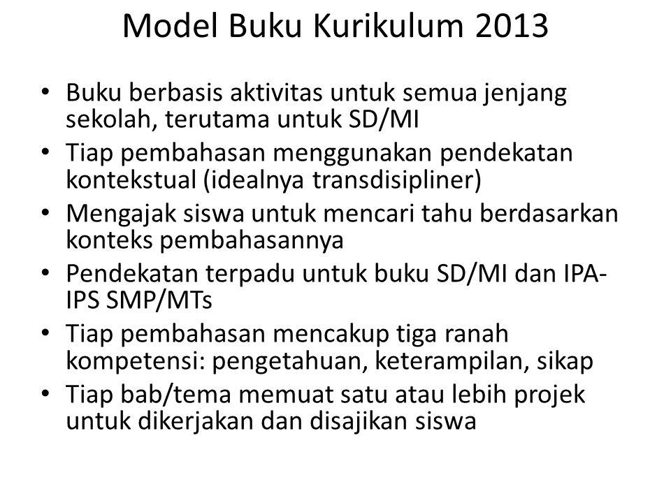 Model Buku Kurikulum 2013 Buku berbasis aktivitas untuk semua jenjang sekolah, terutama untuk SD/MI.