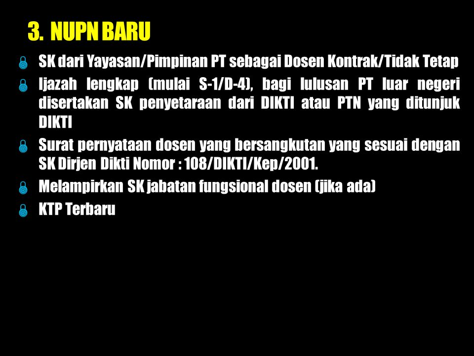 3. NUPN BARU SK dari Yayasan/Pimpinan PT sebagai Dosen Kontrak/Tidak Tetap.