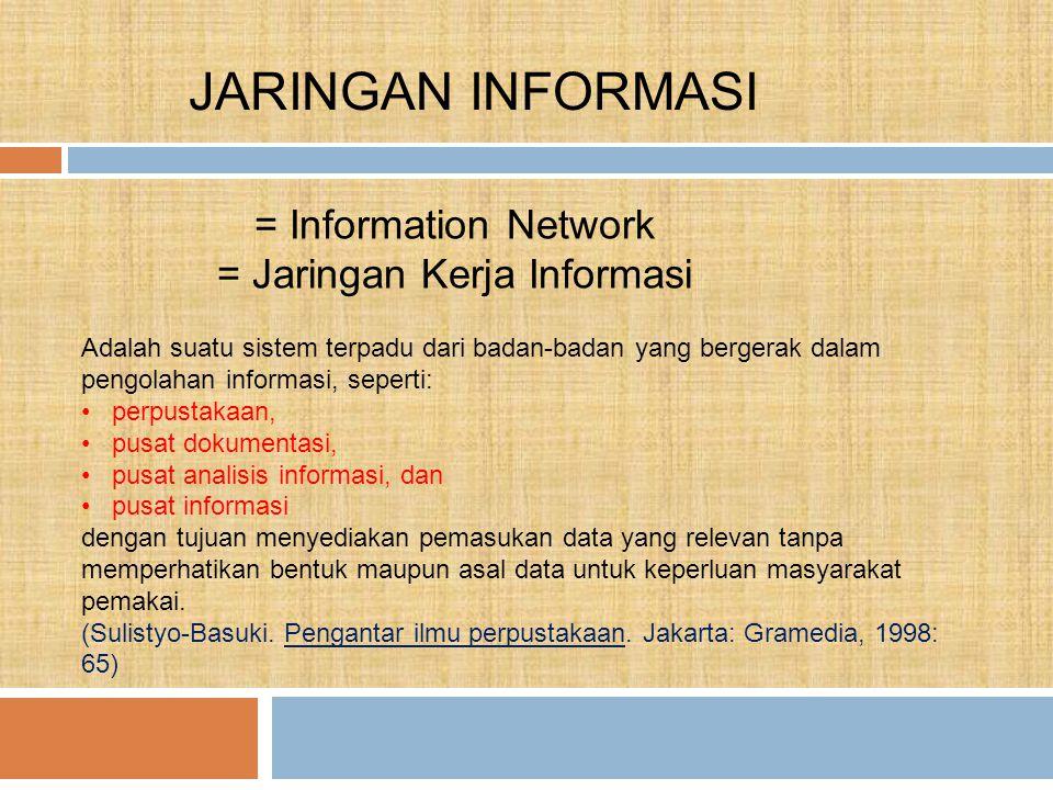 = Jaringan Kerja Informasi