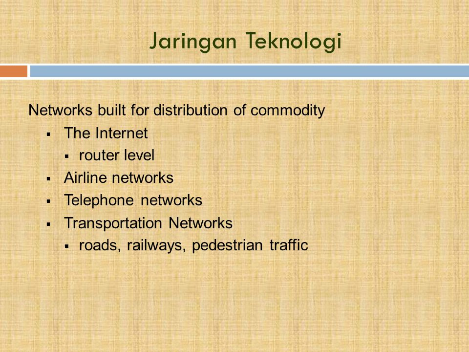 Jaringan Teknologi Networks built for distribution of commodity