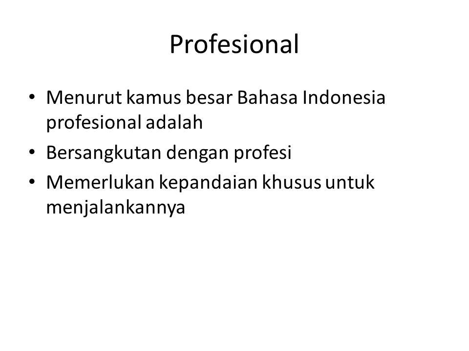 Profesional Menurut kamus besar Bahasa Indonesia profesional adalah
