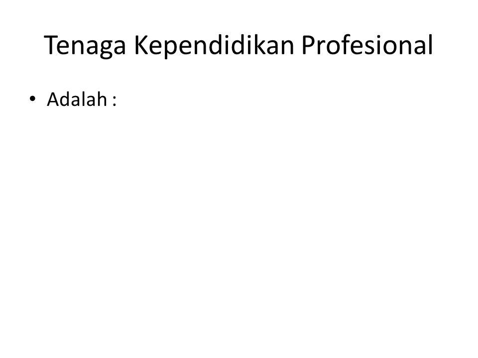 Tenaga Kependidikan Profesional