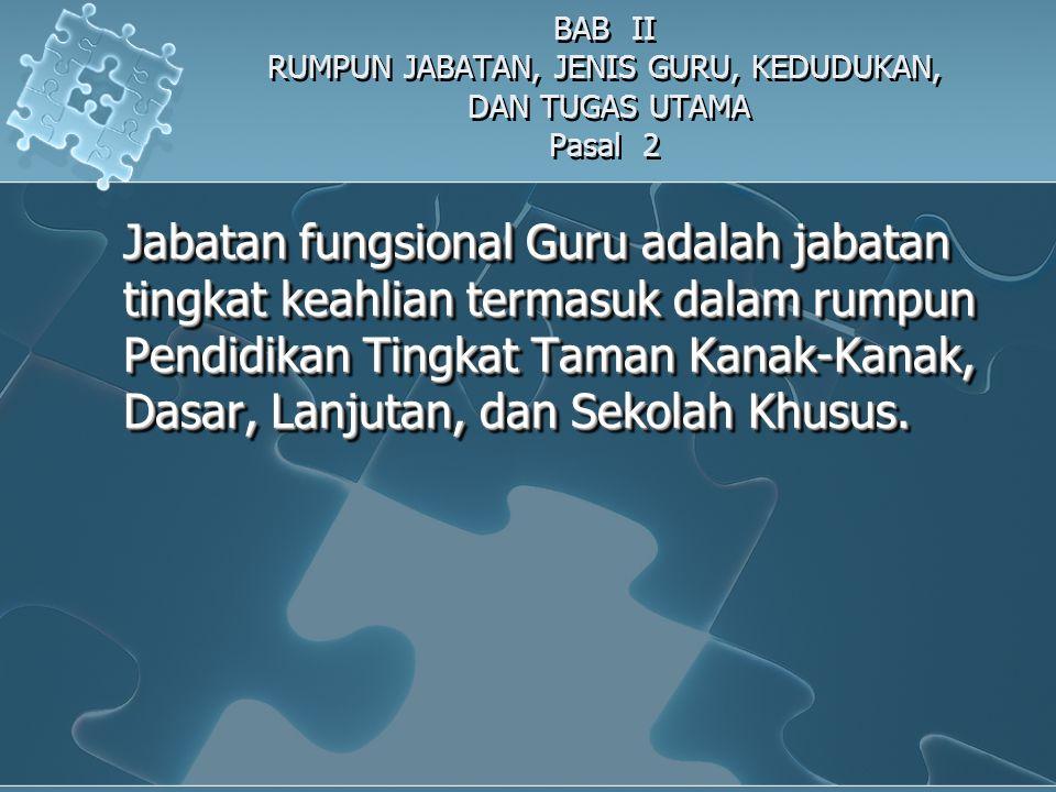 BAB II RUMPUN JABATAN, JENIS GURU, KEDUDUKAN, DAN TUGAS UTAMA Pasal 2