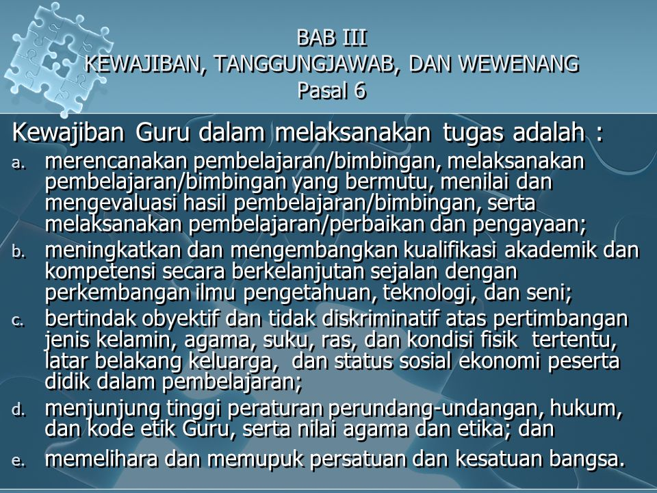 BAB III KEWAJIBAN, TANGGUNGJAWAB, DAN WEWENANG Pasal 6