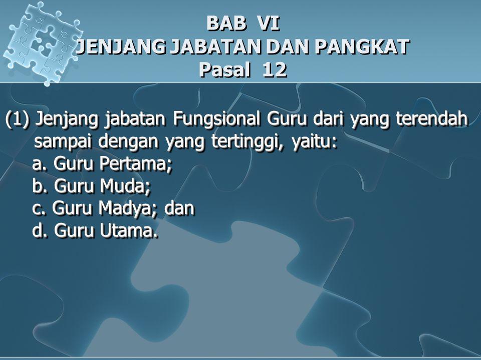 BAB VI JENJANG JABATAN DAN PANGKAT Pasal 12