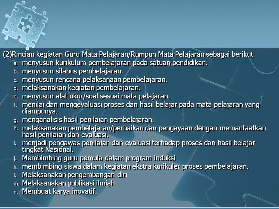 (2)Rincian kegiatan Guru Mata Pelajaran/Rumpun Mata Pelajaran sebagai berikut