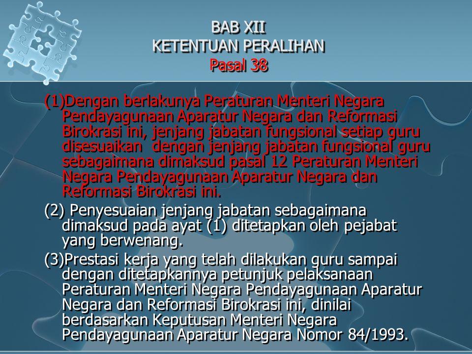 BAB XII KETENTUAN PERALIHAN Pasal 38