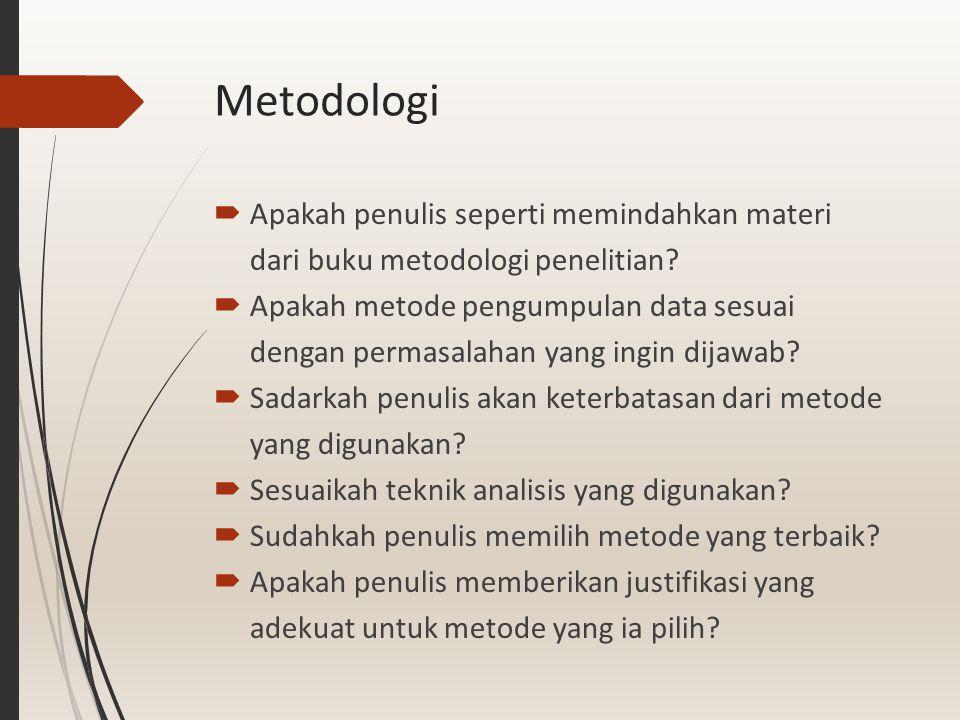 Metodologi Apakah penulis seperti memindahkan materi dari buku metodologi penelitian