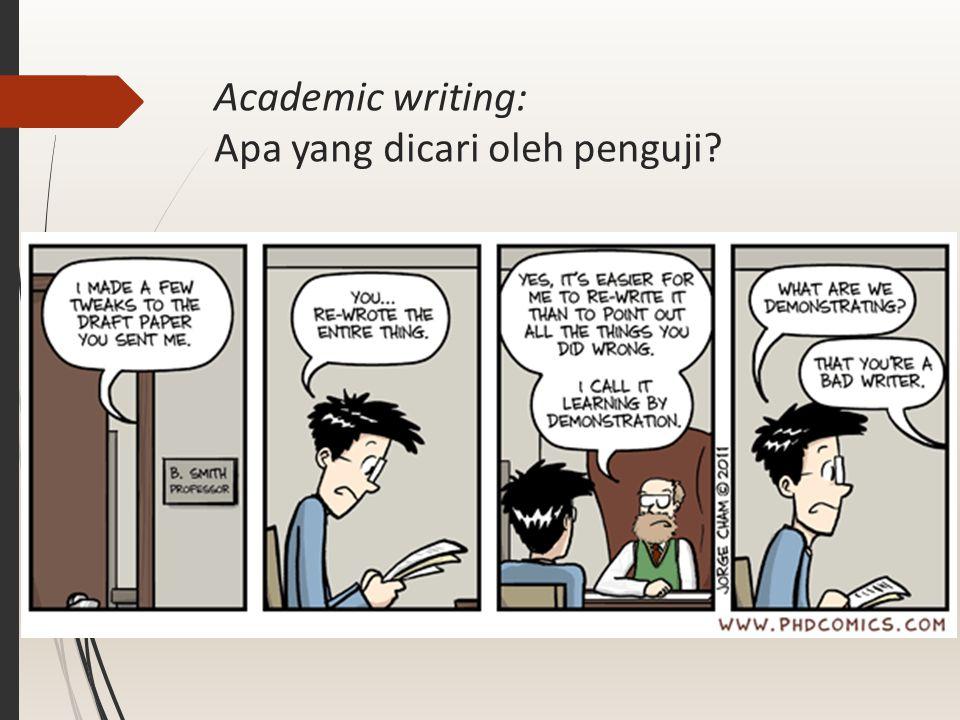 Academic writing: Apa yang dicari oleh penguji