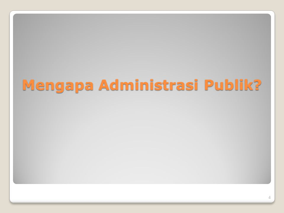 Mengapa Administrasi Publik