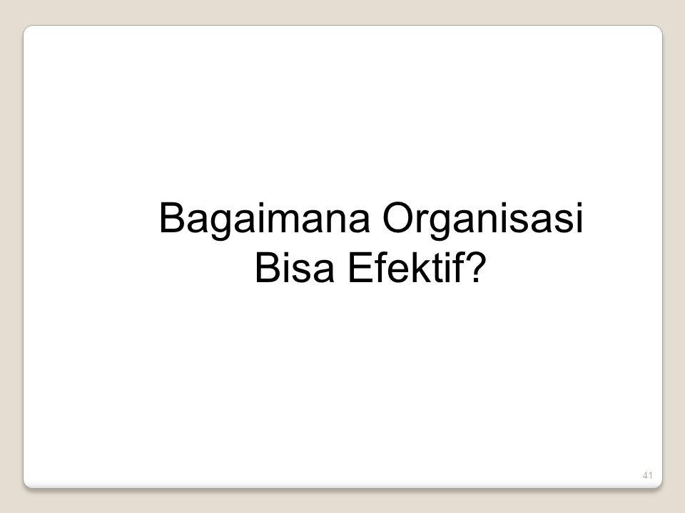 Bagaimana Organisasi Bisa Efektif