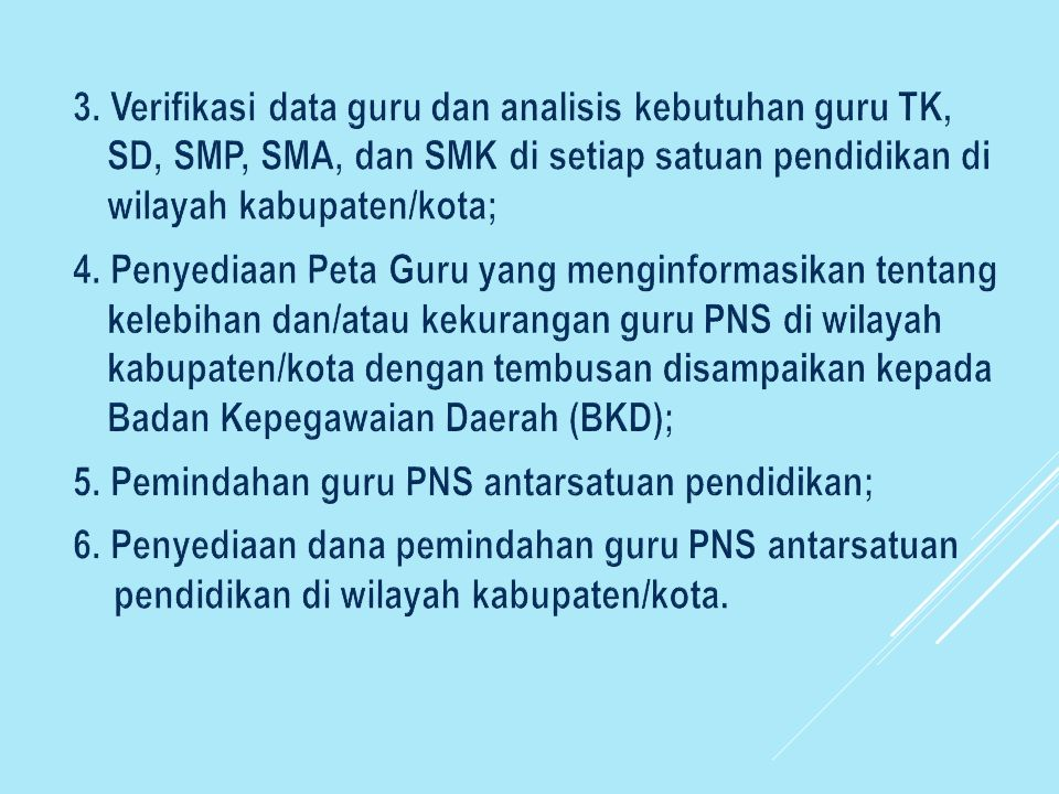 5. Pemindahan guru PNS antarsatuan pendidikan;