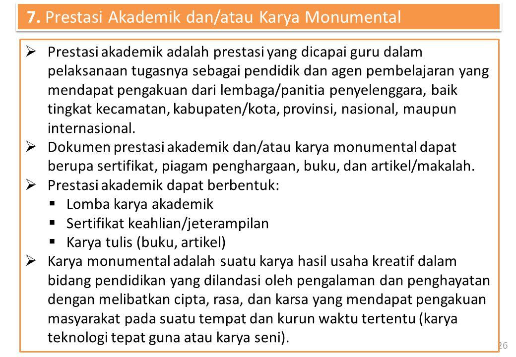7. Prestasi Akademik dan/atau Karya Monumental