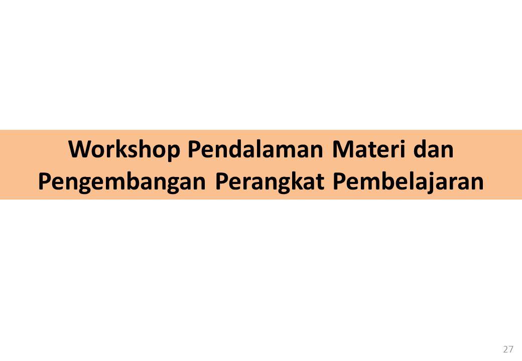 Workshop Pendalaman Materi dan Pengembangan Perangkat Pembelajaran