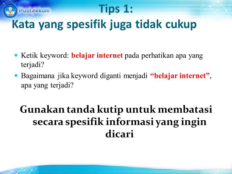 Tips 1: Kata yang spesifik juga tidak cukup