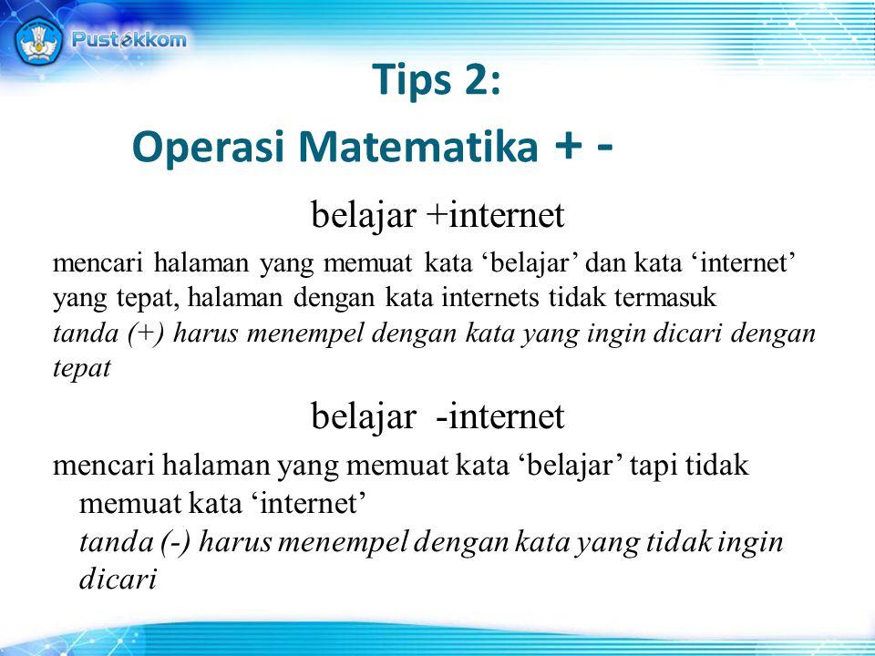 Tips 2: Operasi Matematika + -