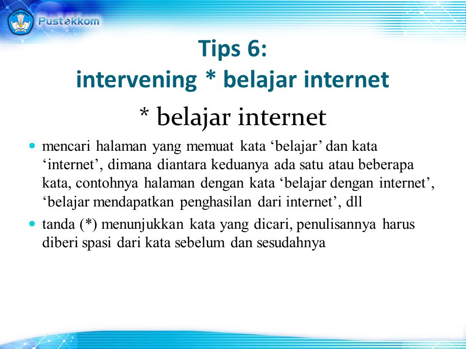 Tips 6: intervening * belajar internet