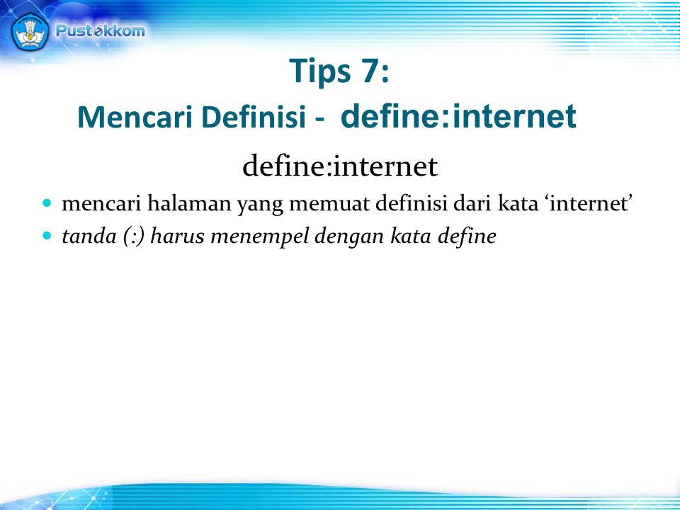 Tips 7: Mencari Definisi - define:internet