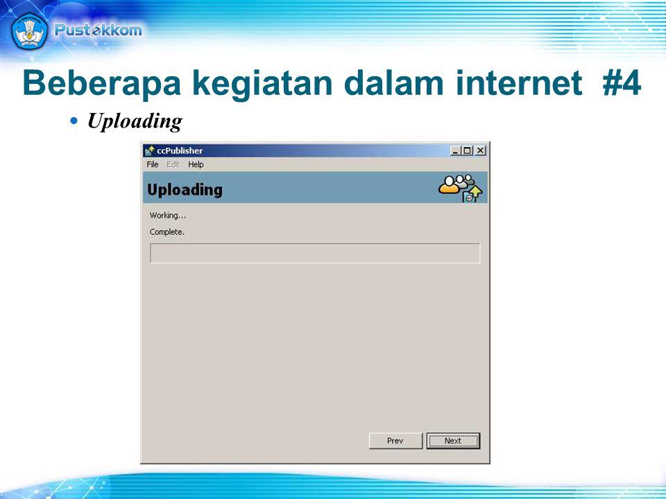 Beberapa kegiatan dalam internet #4