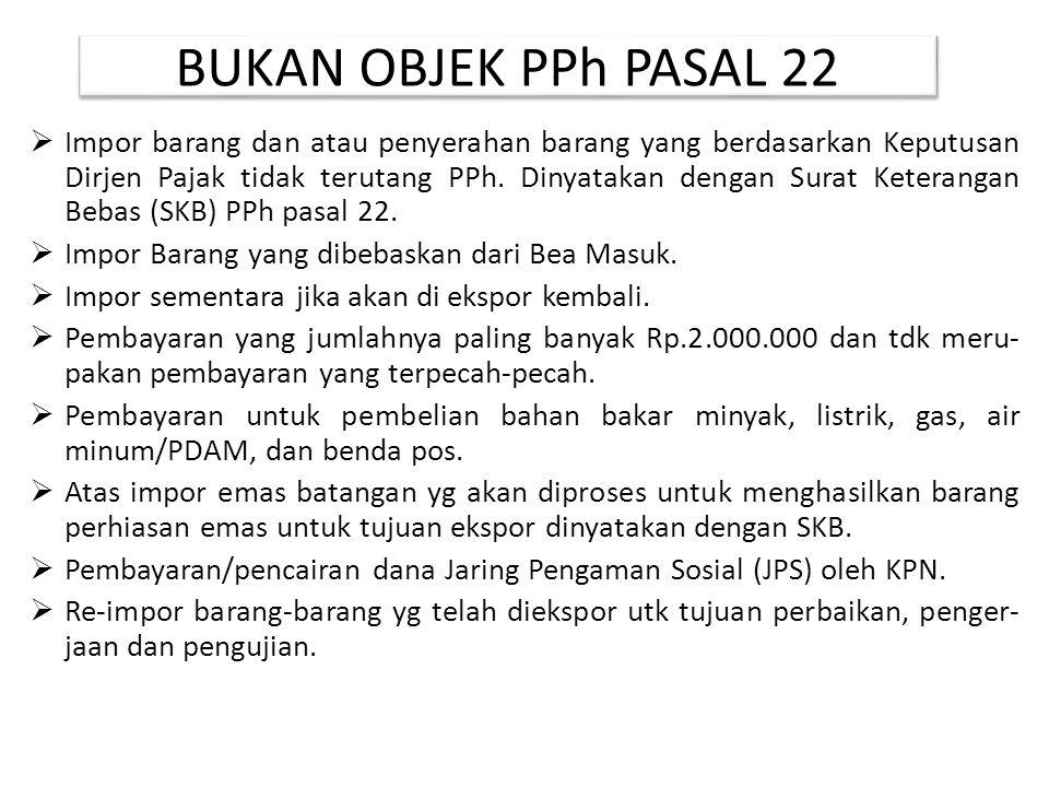 BUKAN OBJEK PPh PASAL 22