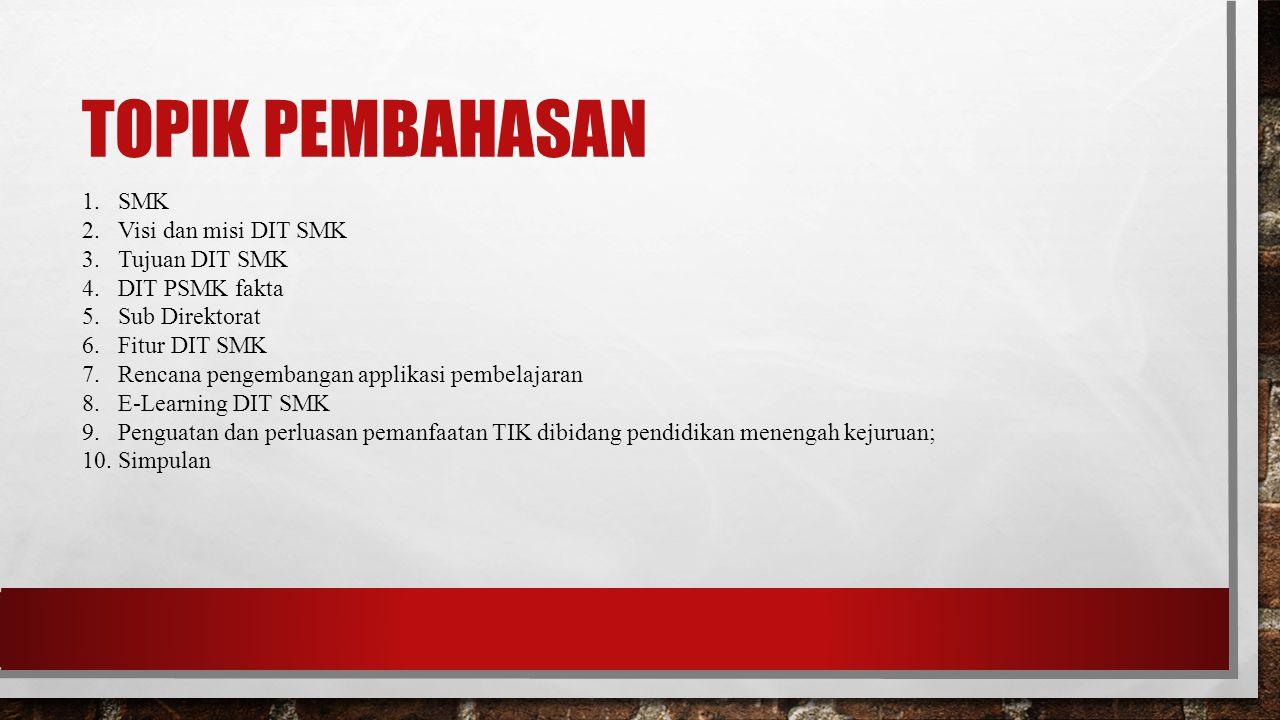 Topik pembahasan SMK Visi dan misi DIT SMK Tujuan DIT SMK
