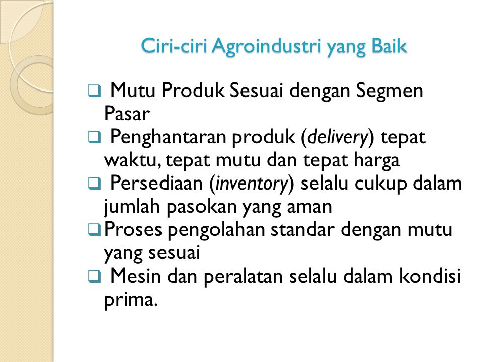 Ciri-ciri Agroindustri yang Baik
