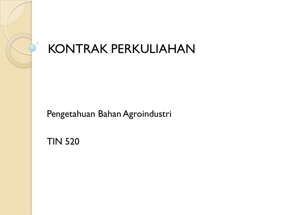 Pengetahuan Bahan Agroindustri TIN 520