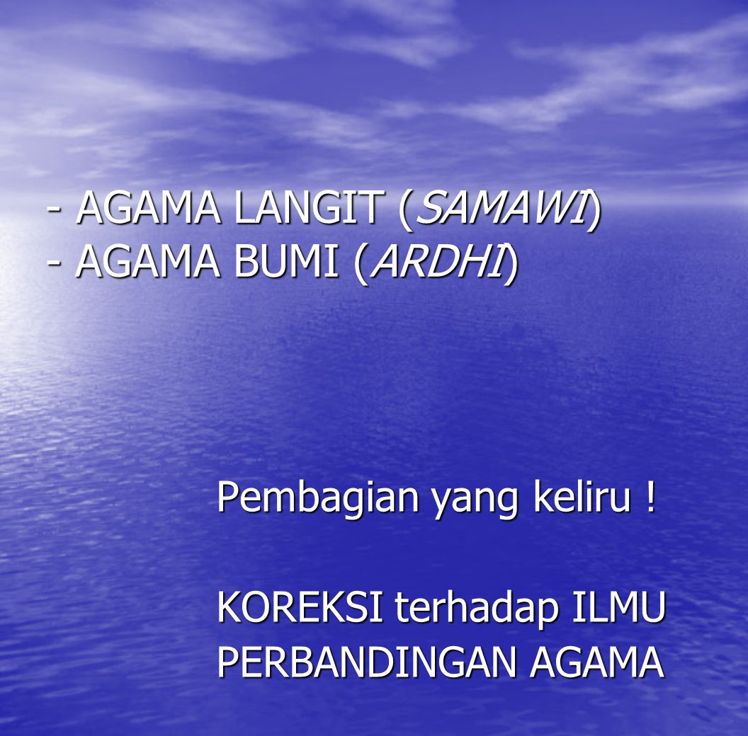 AGAMA LANGIT (SAMAWI) - AGAMA BUMI (ARDHI)