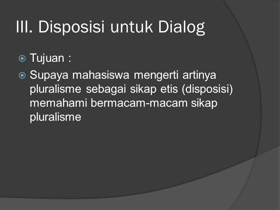 III. Disposisi untuk Dialog