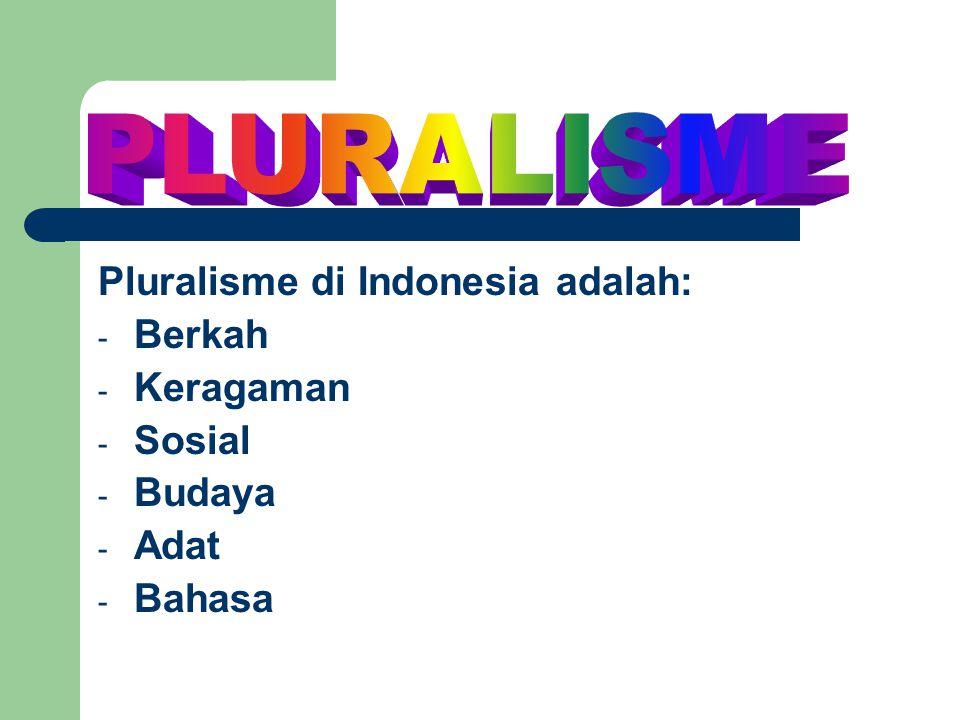 Pluralisme di Indonesia adalah: Berkah Keragaman Sosial Budaya Adat