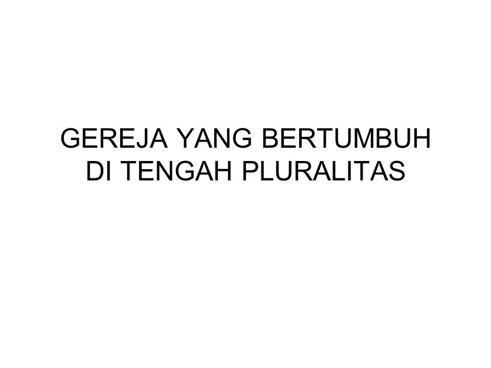 GEREJA YANG BERTUMBUH DI TENGAH PLURALITAS