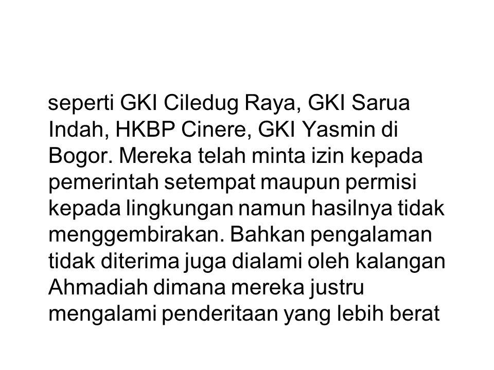 seperti GKI Ciledug Raya, GKI Sarua Indah, HKBP Cinere, GKI Yasmin di Bogor.