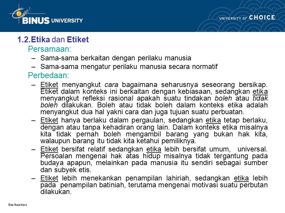 1.2.Etika dan Etiket Persamaan: Perbedaan: