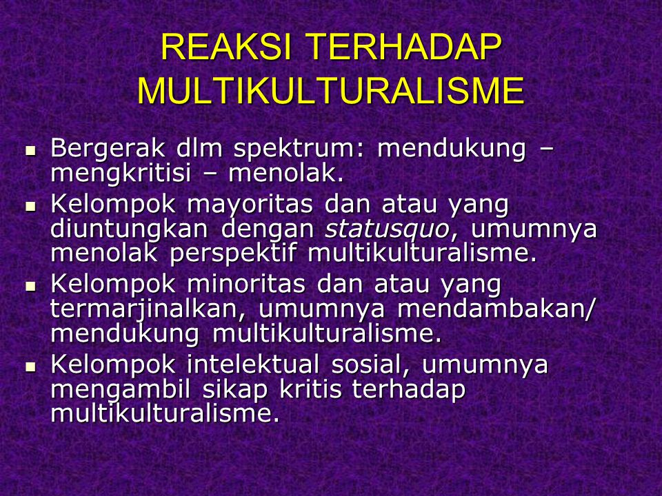 REAKSI TERHADAP MULTIKULTURALISME