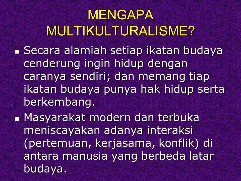 MENGAPA MULTIKULTURALISME