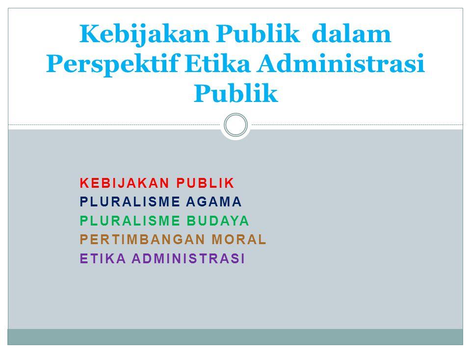 Kebijakan Publik dalam Perspektif Etika Administrasi Publik