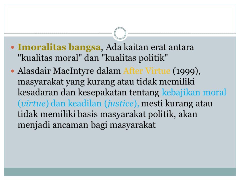 Imoralitas bangsa, Ada kaitan erat antara kualitas moral dan kualitas politik