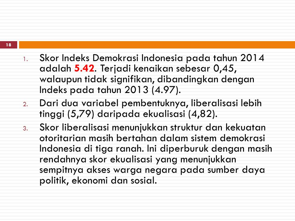Skor Indeks Demokrasi Indonesia pada tahun 2014 adalah 5. 42