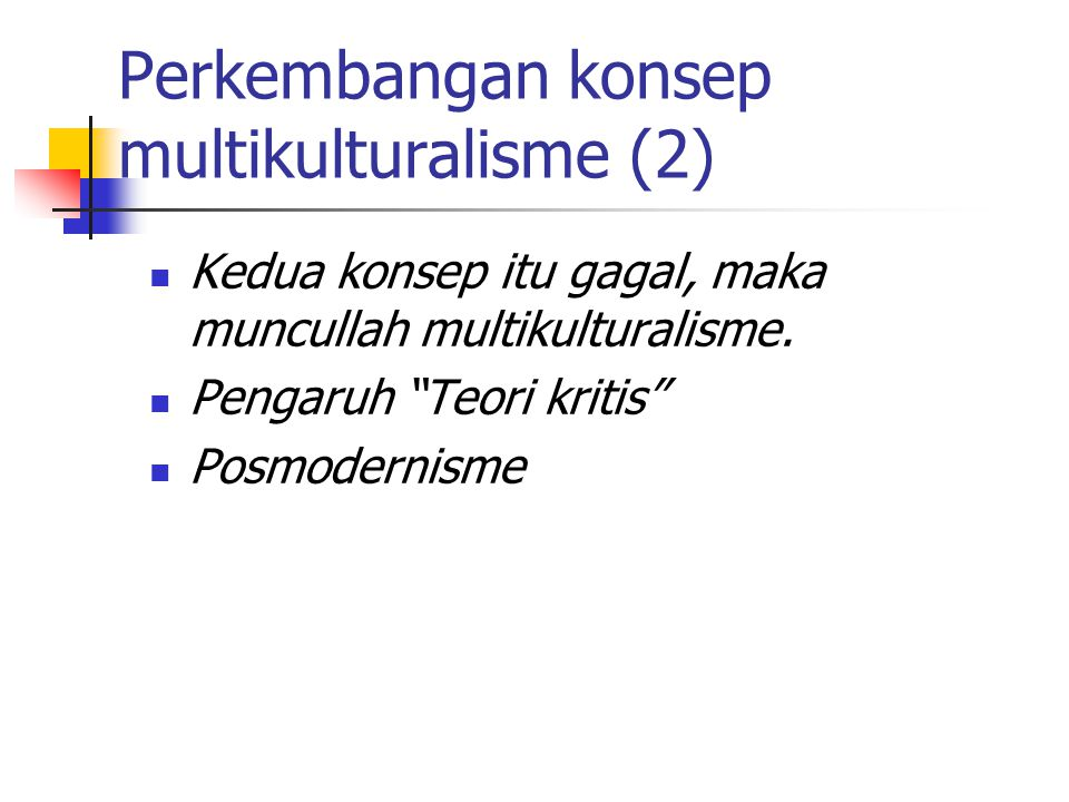 Perkembangan konsep multikulturalisme (2)
