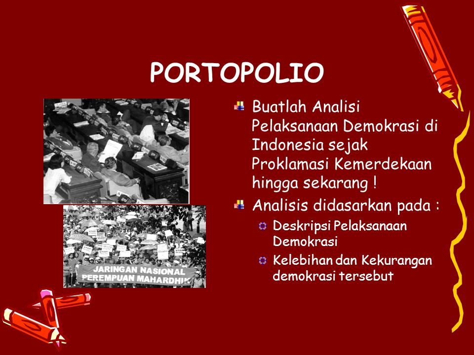 PORTOPOLIO Buatlah Analisi Pelaksanaan Demokrasi di Indonesia sejak Proklamasi Kemerdekaan hingga sekarang !