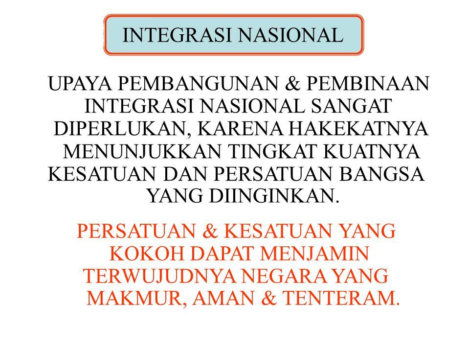UPAYA PEMBANGUNAN & PEMBINAAN INTEGRASI NASIONAL SANGAT