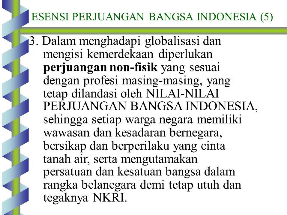 3. Dalam menghadapi globalisasi dan mengisi kemerdekaan diperlukan