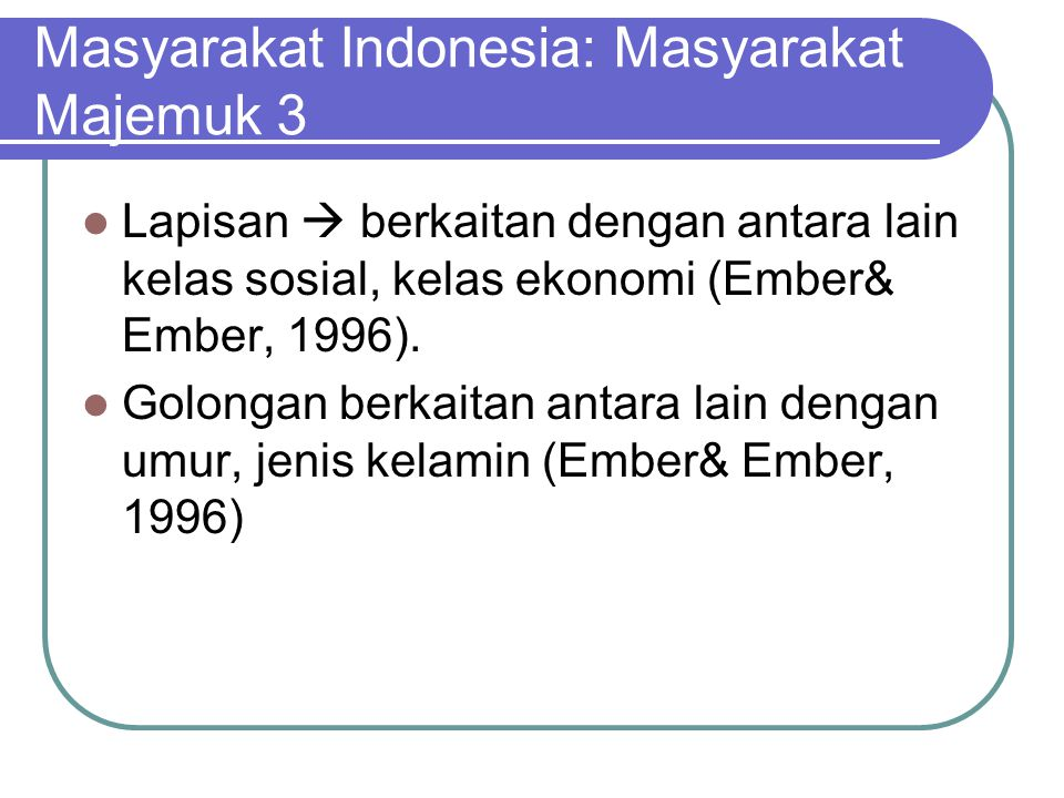 Masyarakat Indonesia: Masyarakat Majemuk 3