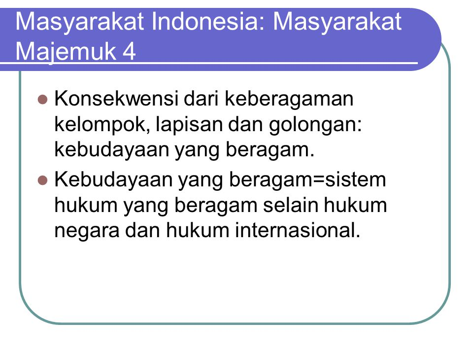 Masyarakat Indonesia: Masyarakat Majemuk 4