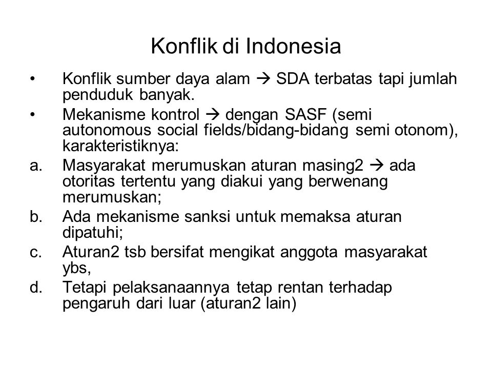 Konflik di Indonesia Konflik sumber daya alam  SDA terbatas tapi jumlah penduduk banyak.
