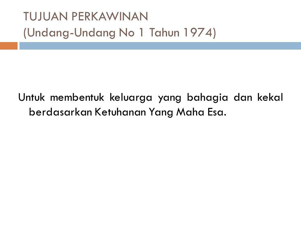 TUJUAN PERKAWINAN (Undang-Undang No 1 Tahun 1974)